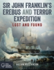 Sir John Franklin s Erebus and Terror Expedition : Lost and Found - eBook