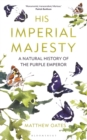 His Imperial Majesty : A Natural History of the Purple Emperor - Book
