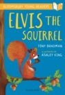 Elvis the Squirrel: A Bloomsbury Young Reader - Book