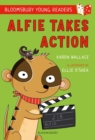 Alfie Takes Action: A Bloomsbury Young Reader - Book