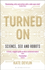 Turned On : Science, Sex and Robots - eBook