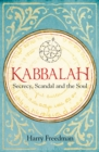 Kabbalah: Secrecy, Scandal and the Soul - Book