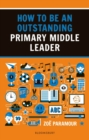 How to be an Outstanding Primary Middle Leader - Book