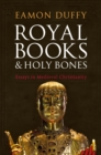 Royal Books and Holy Bones : Essays in Medieval Christianity - Book