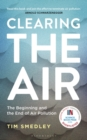 Clearing the Air : SHORTLISTED FOR THE ROYAL SOCIETY SCIENCE BOOK PRIZE 2019 - Book