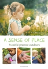 A Sense of Place : Mindful practice outdoors - eBook