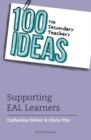 100 Ideas for Secondary Teachers: Supporting EAL Learners - Book