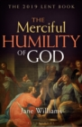 The Merciful Humility of God : The 2019 Lent Book - Book