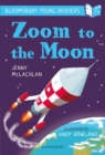 Zoom to the Moon: A Bloomsbury Young Reader : Lime Book Band - Book