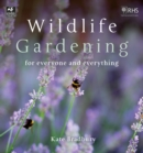 Wildlife Gardening : For Everyone and Everything - Book