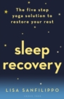 Sleep Recovery : The five step yoga solution to restore your rest - eBook