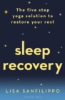 Sleep Recovery : The five step yoga solution to restore your rest - Book