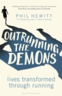 Outrunning the Demons : Lives Transformed through Running - Book
