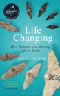 Life Changing : How Humans are Altering Life on Earth - Book