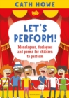 Let's Perform! : Monologues, duologues and poems for children to perform - Book