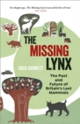 The Missing Lynx : The Past and Future of Britain's Lost Mammals - eBook