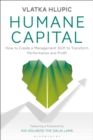 Humane Capital : How to Create a Management Shift to Transform Performance and Profit - Book