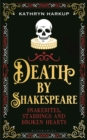 Death By Shakespeare : Snakebites, Stabbings and Broken Hearts - Book