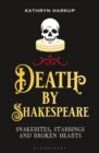 Death By Shakespeare : Snakebites, Stabbings and Broken Hearts - eBook