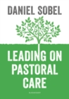 Leading on Pastoral Care : A Guide to Improving Outcomes for Every Student - Book