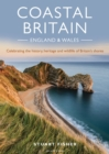 Coastal Britain: England and Wales : Celebrating the history, heritage and wildlife of Britain's shores - Book