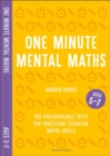 One Minute Mental Maths for Ages 5-7 : 160 photocopiable tests for practising essential maths skills - Book