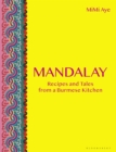 Mandalay : Recipes and Tales from a Burmese Kitchen - Book