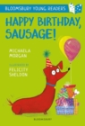 Happy Birthday, Sausage! A Bloomsbury Young Reader - Book
