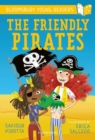 The Friendly Pirates: A Bloomsbury Young Reader - Book