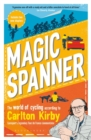 Magic Spanner : The World of Cycling According to Carlton Kirby - eBook