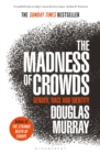 The Madness of Crowds : Gender, Race and Identity; THE SUNDAY TIMES BESTSELLER - eBook
