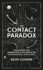 The Contact Paradox : Challenging our Assumptions in the Search for Extraterrestrial Intelligence - Book