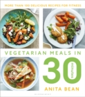 Vegetarian Meals in 30 Minutes : More than 100 delicious recipes for fitness - eBook