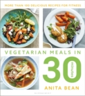 Vegetarian Meals in 30 Minutes : More than 100 delicious recipes for fitness - Book