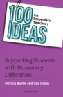 100 Ideas for Secondary Teachers: Supporting Students with Numeracy Difficulties - Book