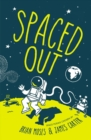 Spaced Out : Space poems chosen by Brian Moses and James Carter - Book