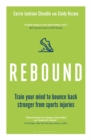 Rebound : Train Your Mind to Bounce Back Stronger from Sports Injuries - eBook