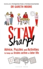 Stay Sharp! : Advice, Puzzles and Activities to Keep Our Brains Active in Later Life - Book