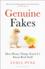 Genuine Fakes : How Phony Things Teach Us About Real Stuff - eBook