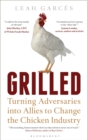 Grilled : Turning Adversaries into Allies to Change the Chicken Industry - Book