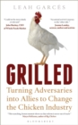 Grilled : Turning Adversaries into Allies to Change the Chicken Industry - eBook