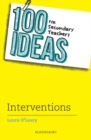 100 Ideas for Secondary Teachers: Interventions - Book
