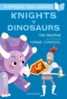 Knights V Dinosaurs: A Bloomsbury Young Reader : Purple Book Band - Book