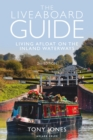 The Liveaboard Guide : Living Afloat on the Inland Waterways - Book