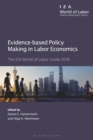 Evidence-Based Policy Making in Labor Economics : The Iza World of Labor Guide 2018 - Book