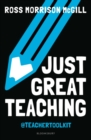 Just Great Teaching : How to tackle the top ten issues in UK classrooms - Book