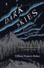 Dark Skies : A Journey into the Wild Night - eBook