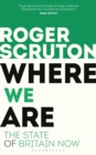 Where We Are : The State of Britain Now - Book