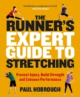 The Runner's Expert Guide to Stretching : Prevent Injury, Build Strength and Enhance Performance - eBook