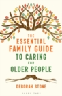 The Essential Family Guide to Caring for Older People - eBook